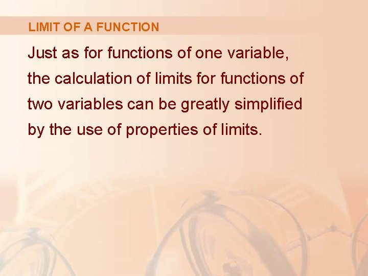 LIMIT OF A FUNCTION Just as for functions of one variable, the calculation of