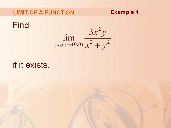 LIMIT OF A FUNCTION Find if it exists. Example 4
