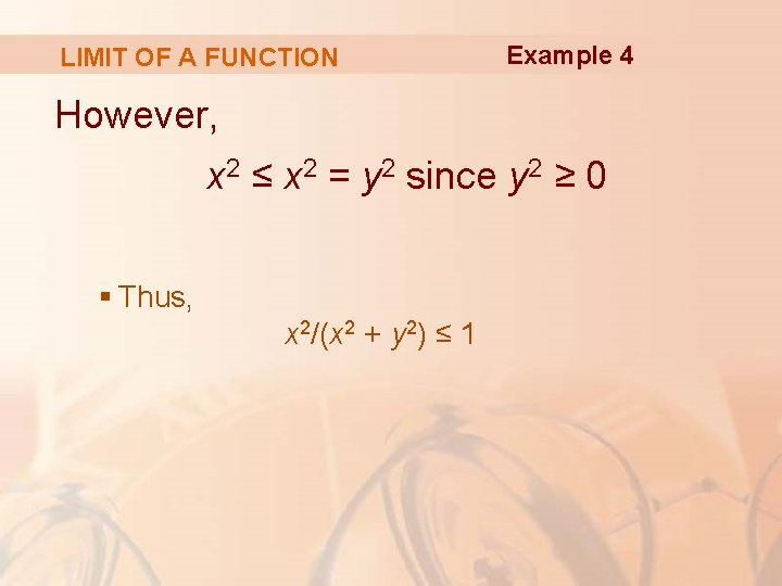 LIMIT OF A FUNCTION Example 4 However, x 2 ≤ x 2 = y