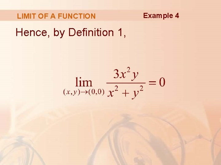 LIMIT OF A FUNCTION Hence, by Definition 1, Example 4