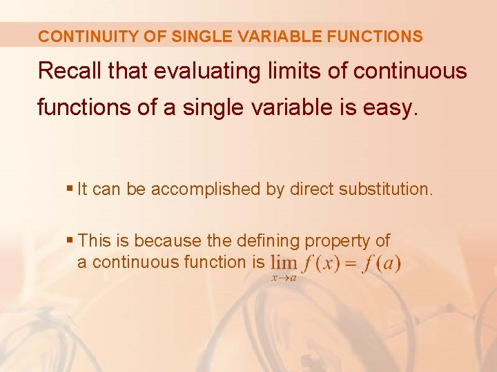 CONTINUITY OF SINGLE VARIABLE FUNCTIONS Recall that evaluating limits of continuous functions of a