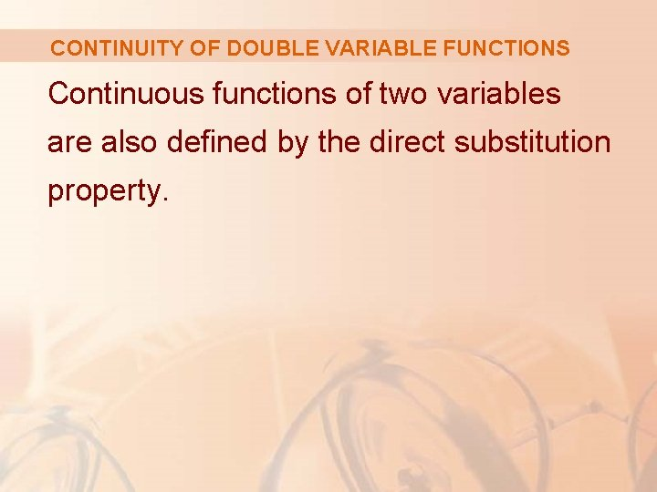 CONTINUITY OF DOUBLE VARIABLE FUNCTIONS Continuous functions of two variables are also defined by