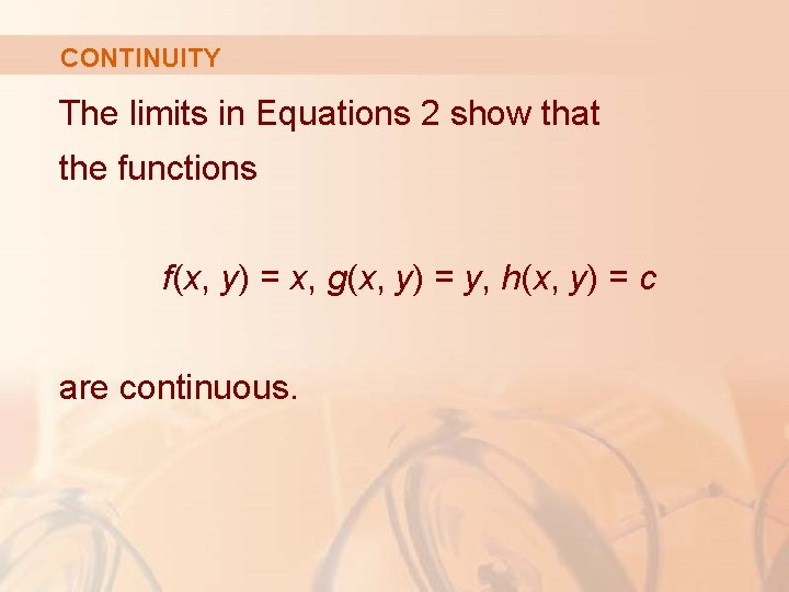 CONTINUITY The limits in Equations 2 show that the functions f(x, y) = x,