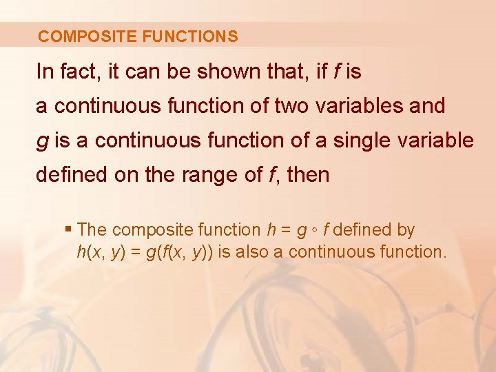 COMPOSITE FUNCTIONS In fact, it can be shown that, if f is a continuous