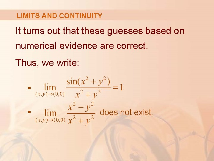 LIMITS AND CONTINUITY It turns out that these guesses based on numerical evidence are