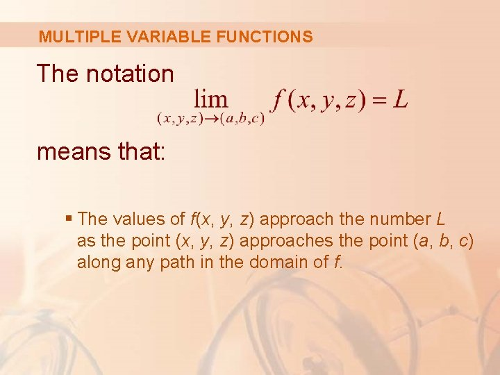 MULTIPLE VARIABLE FUNCTIONS The notation means that: § The values of f(x, y, z)