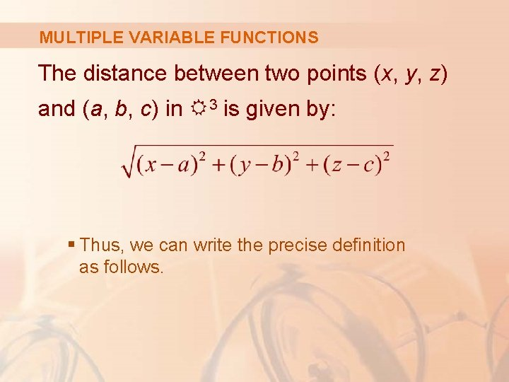 MULTIPLE VARIABLE FUNCTIONS The distance between two points (x, y, z) and (a, b,