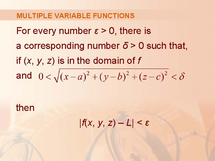 MULTIPLE VARIABLE FUNCTIONS For every number ε > 0, there is a corresponding number