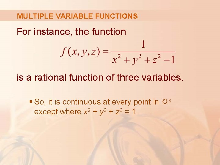 MULTIPLE VARIABLE FUNCTIONS For instance, the function is a rational function of three variables.