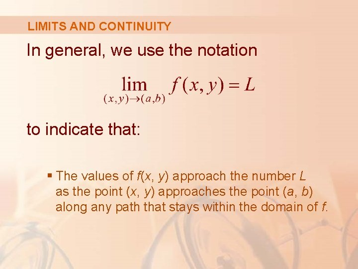 LIMITS AND CONTINUITY In general, we use the notation to indicate that: § The