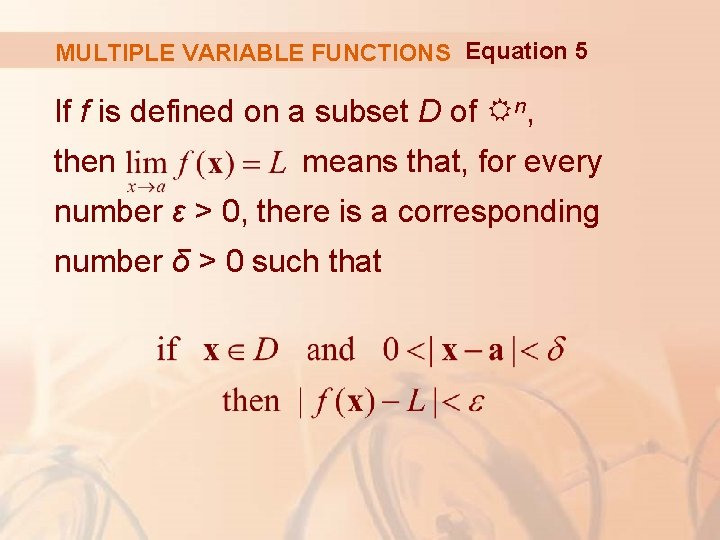 MULTIPLE VARIABLE FUNCTIONS Equation 5 If f is defined on a subset D of