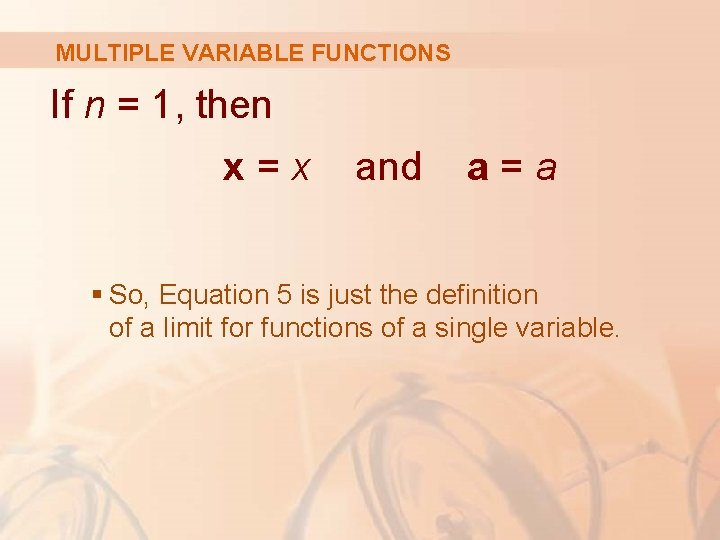 MULTIPLE VARIABLE FUNCTIONS If n = 1, then x=x and a=a § So, Equation