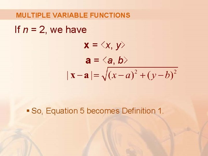 MULTIPLE VARIABLE FUNCTIONS If n = 2, we have x = <x, y> a