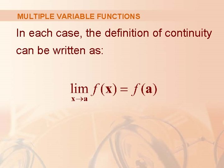 MULTIPLE VARIABLE FUNCTIONS In each case, the definition of continuity can be written as: