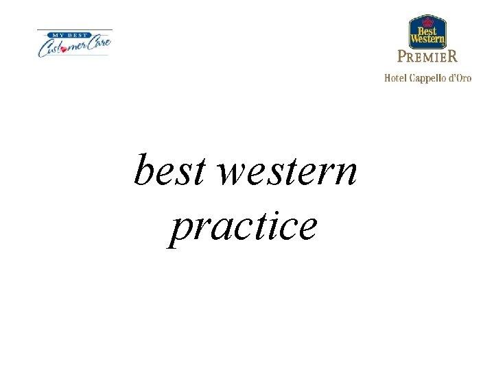 best western practice
