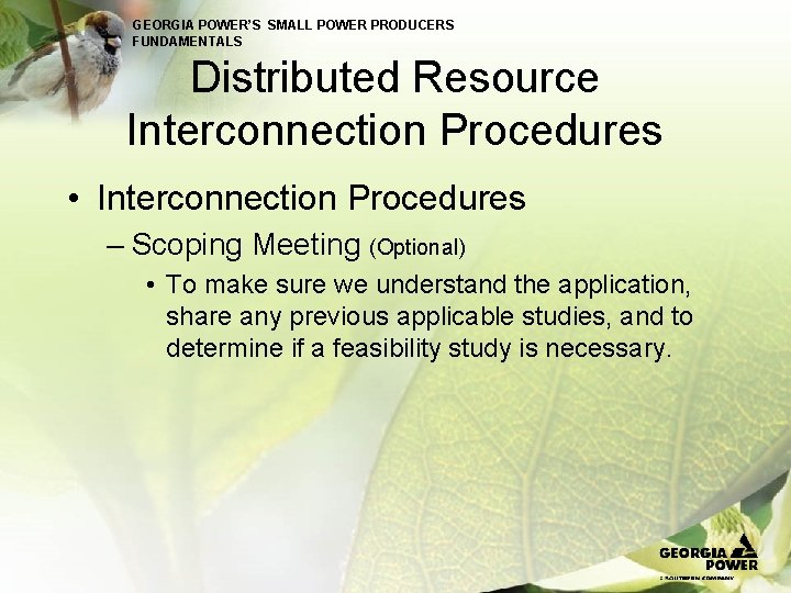 GEORGIA POWER'S SMALL POWER PRODUCERS FUNDAMENTALS Distributed Resource Interconnection Procedures • Interconnection Procedures –