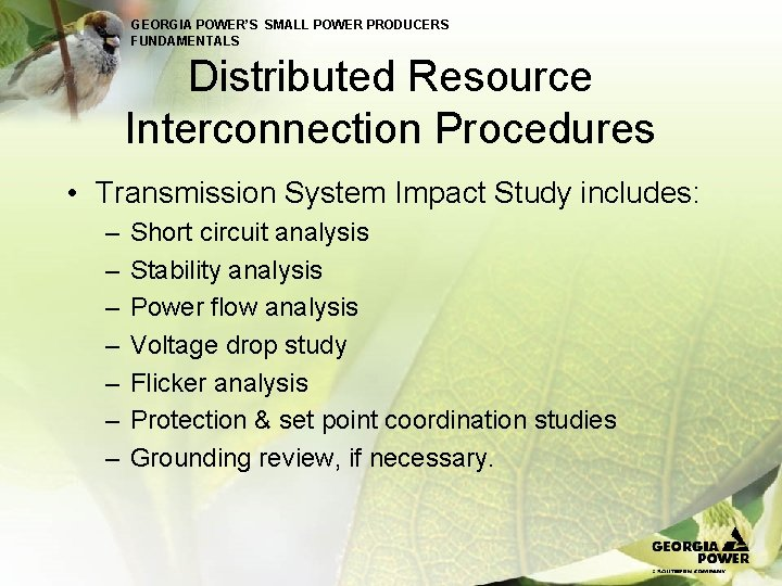 GEORGIA POWER'S SMALL POWER PRODUCERS FUNDAMENTALS Distributed Resource Interconnection Procedures • Transmission System Impact