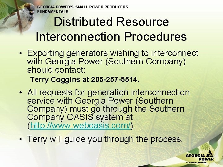 GEORGIA POWER'S SMALL POWER PRODUCERS FUNDAMENTALS Distributed Resource Interconnection Procedures • Exporting generators wishing