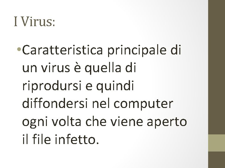 I Virus: • Caratteristica principale di un virus è quella di riprodursi e quindi