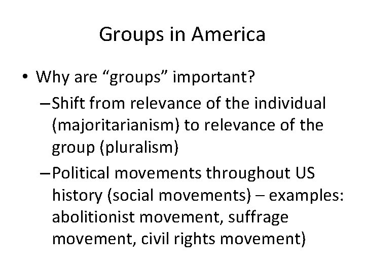 """Groups in America • Why are """"groups"""" important? – Shift from relevance of the"""