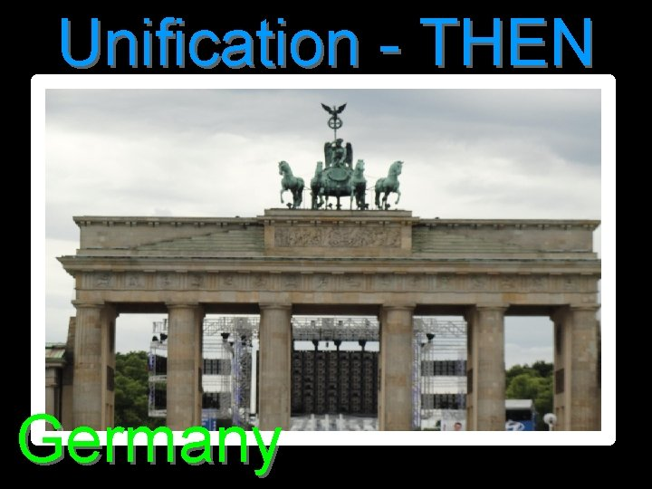 Unification - THEN Germany