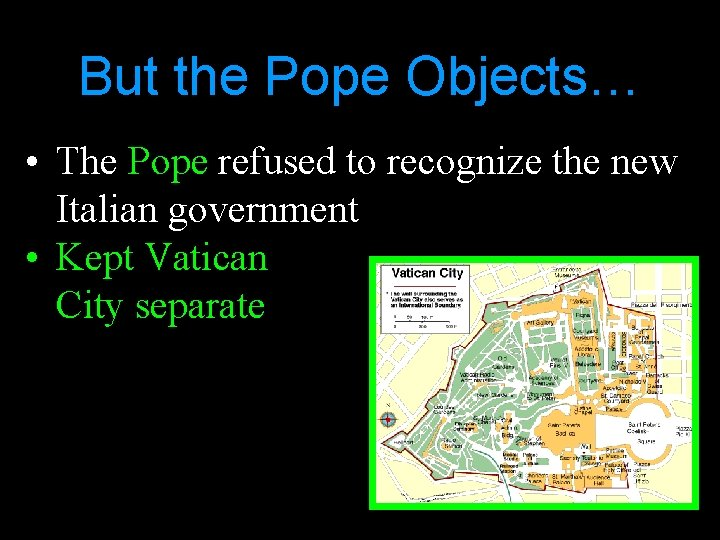But the Pope Objects… • The Pope refused to recognize the new Italian government