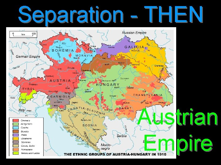 Separation - THEN Austrian Empire