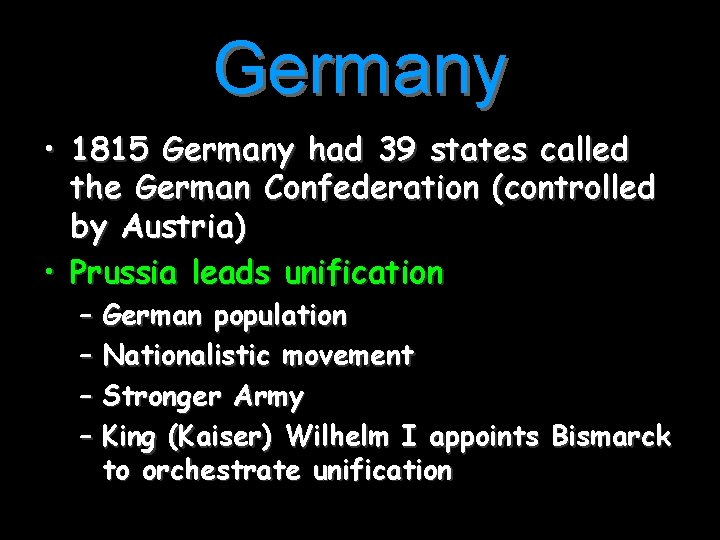 Germany • 1815 Germany had 39 states called the German Confederation (controlled by Austria)