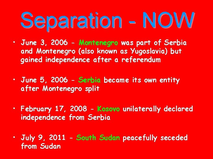 Separation - NOW • June 3, 2006 - Montenegro was part of Serbia and