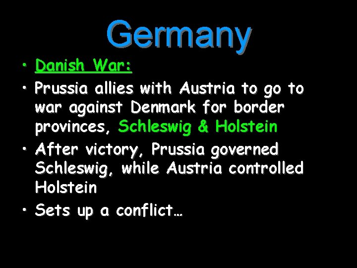 Germany • Danish War: • Prussia allies with Austria to go to war against