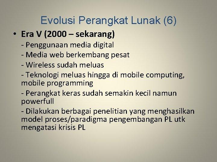 Evolusi Perangkat Lunak (6) • Era V (2000 – sekarang) - Penggunaan media digital