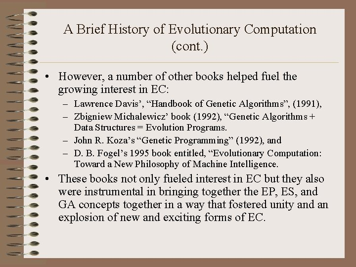 A Brief History of Evolutionary Computation (cont. ) • However, a number of other