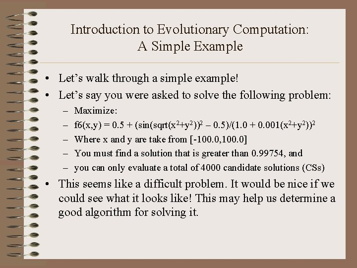 Introduction to Evolutionary Computation: A Simple Example • Let's walk through a simple example!
