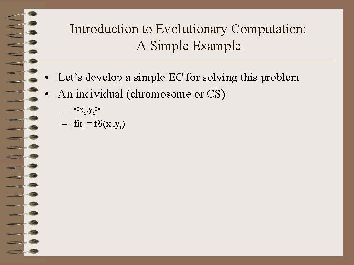 Introduction to Evolutionary Computation: A Simple Example • Let's develop a simple EC for