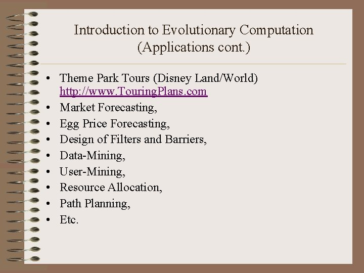 Introduction to Evolutionary Computation (Applications cont. ) • Theme Park Tours (Disney Land/World) http: