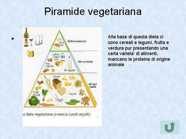 Piramide vegetariana • Alla base di questa dieta ci sono cereali e legumi, frutta