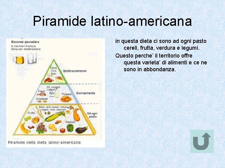 Piramide latino-americana in questa dieta ci sono ad ogni pasto cereli, frutta, verdura e