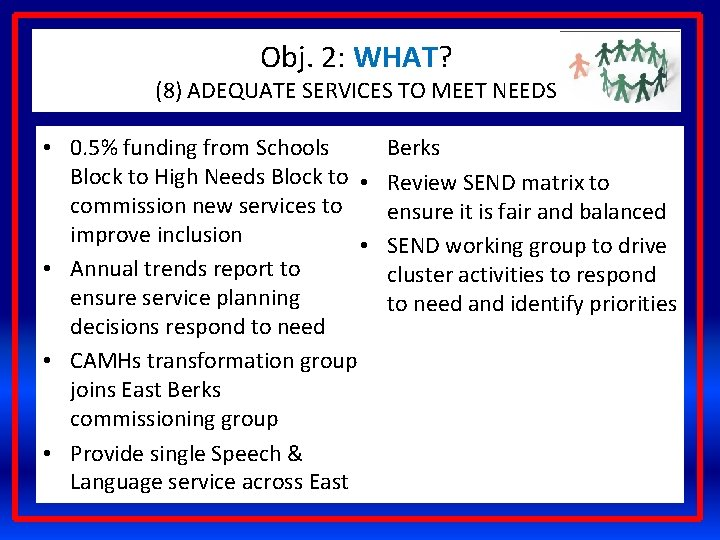 Obj. 2: WHAT? (8) ADEQUATE SERVICES TO MEET NEEDS • 0. 5% funding from