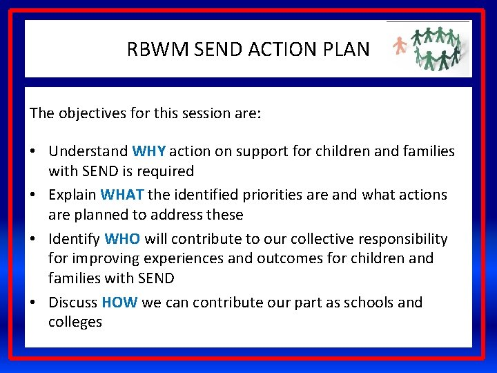 RBWM SEND ACTION PLAN The objectives for this session are: • Understand WHY action