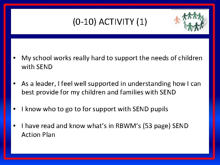 (0 -10) ACTIVITY (1) • My school works really hard to support the needs