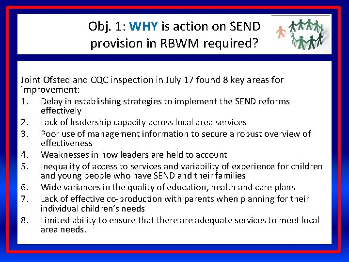 Obj. 1: WHY is action on SEND provision in RBWM required? Joint Ofsted and