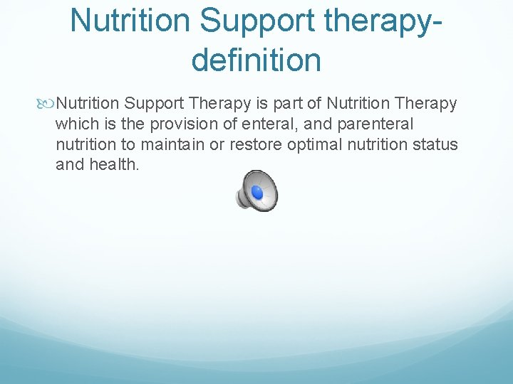 Nutrition Support therapydefinition Nutrition Support Therapy is part of Nutrition Therapy which is the