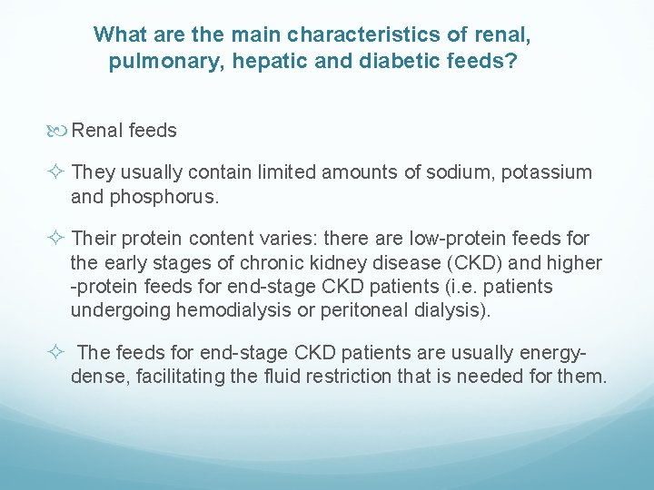What are the main characteristics of renal, pulmonary, hepatic and diabetic feeds? Renal feeds