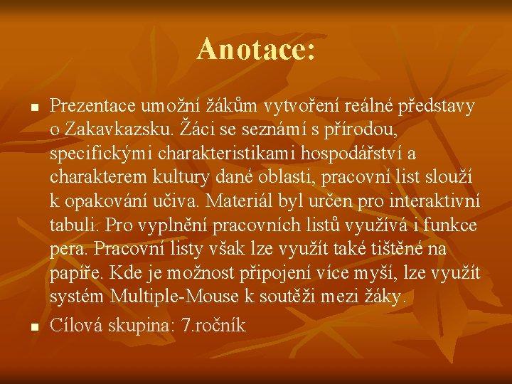 Anotace: n n Prezentace umožní žákům vytvoření reálné představy o Zakavkazsku. Žáci se seznámí