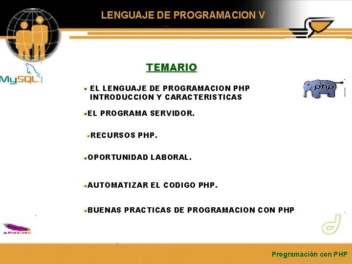 LENGUAJE DE PROGRAMACION V TEMARIO EL LENGUAJE DE PROGRAMACION PHP INTRODUCCION Y CARACTERISTICAS EL