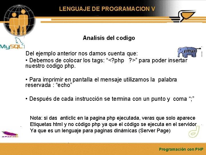 LENGUAJE DE PROGRAMACION V Analisis del codigo Del ejemplo anterior nos damos cuenta que: