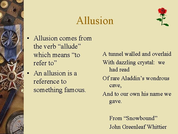 """Allusion • Allusion comes from the verb """"allude"""" which means """"to refer to"""" •"""