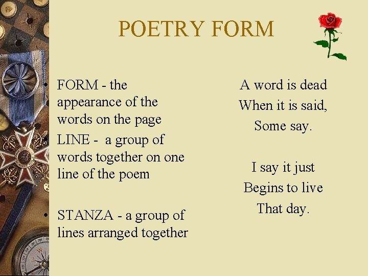 POETRY FORM • FORM - the appearance of the words on the page •