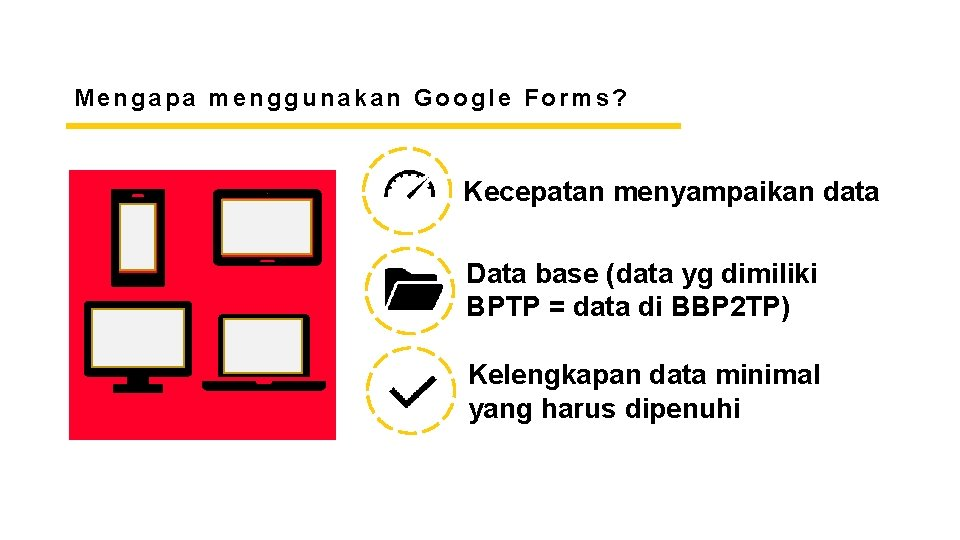 CREATIVE AGENCY PRESENTATION Mengapa menggunakan Google Forms? Kecepatan menyampaikan data Data base (data yg
