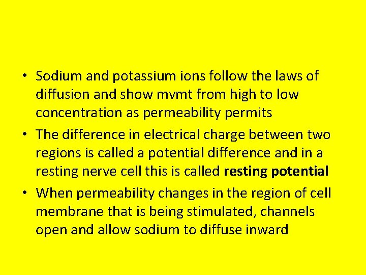 • Sodium and potassium ions follow the laws of diffusion and show mvmt